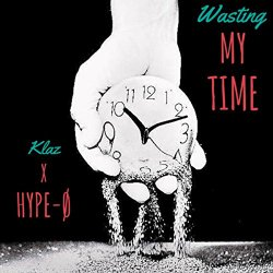 Hype-O Wasting My Time